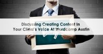 Discussing Creating Content in Your Client's Voice at WordCamp Austin